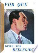 Por qué debe ser reelegido presidente de la Argentina el general Perón