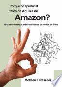 Por qué no apuntar al talón de Aquiles de Amazon?