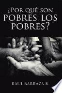 ¿Por qué son pobres los pobres?
