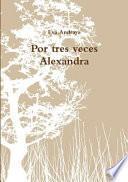 Por Tres Veces Alexandra