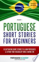 Portuguese: Portuguese Short Stories For Beginners - 10 Captivating Short Stories to Learn Portuguese & Expand Your Vocabulary While Having Fun