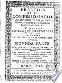 Práctica de el confessonario y explicación de las 45 proposiciones, condenadas por SS. el P.Alexandro VII