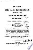 Práctica de los ejercicios espirituales de San Ignacio de Loyola ...