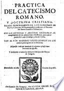 Practica del catecismo romano, y doctrina cristiana ... Emendado en esta tercera impresiõ