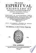 Prado espiritual recopilado de antiguos, claríssimos y santos Doctores [...]