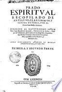 PRADO ESPIRITVAL RECOPILADO DE ANTIGVOS, CLARISSIMOS, Y SANTOS DOTORES