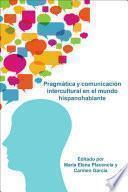 Pragmática y comunicación intercultural en el mundo hispanohablante