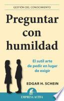 Preguntar con humildad / Humble Inquiry