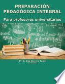 Preparación pedagógica integral: para profesores universitarios