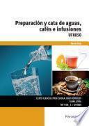 Preparación y catas de aguas cafés e infusiones