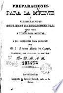 Preparaciones para la muerte, ó, Consideraciones sobre las maximas eternas