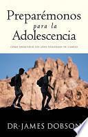 Preparemonos Para La Adolescencia / Preparing for Adolescence