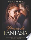 Presas de Fantasía
