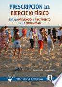 Prescripción del ejercicio físico para la prevención y tratamiento de la enfermedad