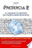 PRESENCIA 2 - El lenguaje y el misterio del planeta UMMO revelados
