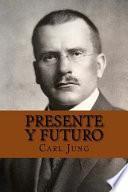 Presente y Futuro (Spanish Edition)