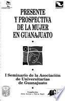 Presente y prospectiva de la mujer en Guanajuato