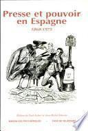 Presse et pouvoir en Espagne, 1868-1975