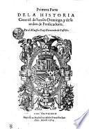 Primera Parte De La Historia General: de Sancto Domingo, y de su orden de Predicadores