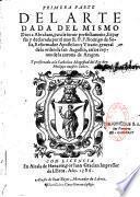 Primera parte del arte dada del mismo Dios a Abraham, para le servir perfectamente, expuesta y declarada por el muy R. P. F. Rodrigo De Solis, reformador apostolico y vicario general de la orden de san Augustin, en los reynos de la corona de Aragon