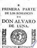 Primera (-quarta) parte de los romances de don Alvaro de Luna