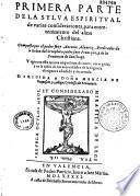 Primera [-segunda] parte de la Sylva espiritual de varias consideraciones, para entretemiento del alma christiana