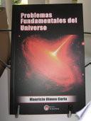 Problemas Fundamentales del Universo