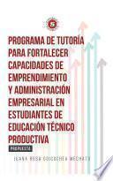Programa de Tutoría para fortalecer capacidades de emprendimiento y administración empresarial en estudiantes de Educación Técnico Productiva