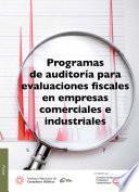 Programas de auditoría para evaliaciones fiscales en empresas comerciales e industriales