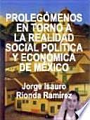 Prolegómenos en torno a la realidad social, política y económica de México