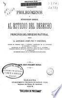 Prolegómenos o introducción general al estudio del derecho y principios del derecho natural