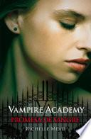 Promesa de sangre (Vampire Academy 4)