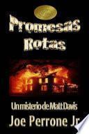 Promesas Rotas: Un Misterio de Matt Davis