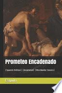 Prometeo Encadenado: (spanish Edition) (Annotated) (Worldwide Classics)