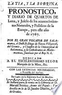 Pronostico y diario de quartos de Luna y Juicio de las acontecimientos Naturales y Politicos de la Europa pra este ano de 1767