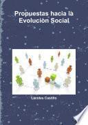 Propuestas hacia la Evoluciòn Social