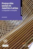 Protección social en América Latina La desigualdad en el banquillo