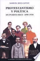Protestantismo y política en Puerto Rico, 1898-1930