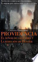 PROVIDENCIA EL SEÑOR DE LA GUERRA Y LA REBELIÓN DE HUNTER