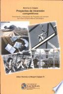 Proyectos de inversión competitivos. Formulación y evaluación de proyectos de inversión con visión emprendedora estratégica