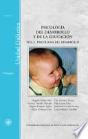 Psicología del desarrollo y de la educación. Vol-I. Psicología del desarrollo