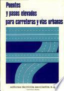 Puentes y pasos elevados para carretera y vías urbanas
