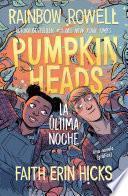 Pumpkinheads (Spanish Edition)