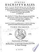 Puntos escripturales de las divinas letras y Santos Padres ...