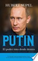 Putin. El poder visto desde dentro