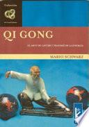 Qi Gong, Arte De Captar Y Trasmitir La Energia