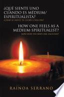 Qu siente uno cuando es Mdium/Espiritualista? / How one feels as a Medium-Spiritualist?