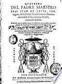 Quaresma del padre maestro fray Iuan de Ceyta, portugues, de la orden serafica, con vn sermon admirable al fin, del auto de la fe, contra los Iudios ...