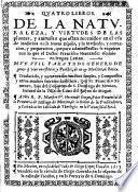 Quatro Libros de la Naturaleza, y Virtudes de las plantas, y Animales que estan recevidos en el uso de Medicina en la Nueva España, y la methodo, ... y preparacion, que para administrallas se requiere, con lo que el Doctor F. H. escriviò en lengua Latina ... Traduzido [sic], y aumentados ... por ... F. Ximenez, etc