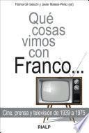 Qué cosas vimos con Franco...